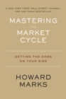 Mastering the Market Cycle : Getting the Odds on Your Side - eBook