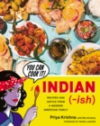 Indian-ish : Recipes and Antics from a Modern American Family - eBook