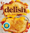 Delish : Eat Like Every Day's the Weekend - Book
