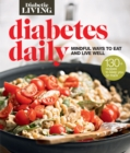 Diabetic Living Diabetes Daily : Mindful Ways to Eat and Live Well - eBook