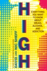 High : Everything You Want to Know About Drugs, Alcohol, and Addiction - eBook