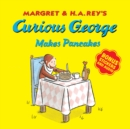 Curious George Makes Pancakes: With Bonus Stickers and Audio - Book