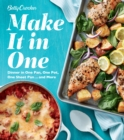 Betty Crocker Make It in One : Dinner in One Pan, One Pot, One Sheet Pan . . . and More - eBook