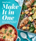Betty Crocker Make It in One: Dinner in One Pan, One Pot, One Sheet Pan . . . and More - Book