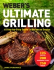 Weber's Ultimate Grilling : A Step-by-Step Guide to Barbecue Genius - eBook