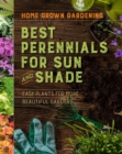 Home Grown Gardening Guide to Best Perennials for Sun and Shade - Book