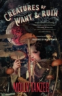 Creatures of Want and Ruin - eBook