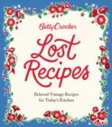 Betty Crocker Lost Recipes : Beloved Vintage Recipes for Today's Kitchen - eBook