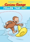 Curious George in Follow That Hat! - Book