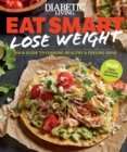 Diabetic Living Eat Smart, Lose Weight : Your Guide to Eat Right and Move More - eBook