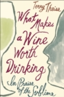 What Makes a Wine Worth Drinking : In Praise of the Sublime - eBook
