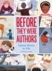 Before They Were Authors: Famous Writers as Kids - Book