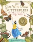 The Girl Who Drew Butterflies : How Maria Merian's Art Changed Science - eBook