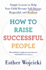 How to Raise Successful People : Simple Lessons for Radical Results - eBook