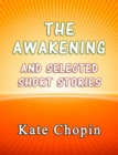 The Awakening and the Selected Short Stories - eBook