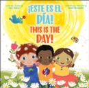 This is the Day! / !Este es el dia! (Bilingual) - Book
