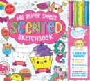 My Super Sweet Scented Sketchbook - Book