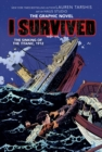 I Survived The Sinking of the Titanic, 1912 (I Survived Graphic Novel #1): A Graphix Book - Book