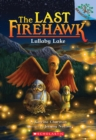 Lullaby Lake: A Branches Book (The Last Firehawk #4) - Book