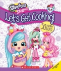 Let's Get Cooking! (Shopkins: Shoppies Cookbook) - Book
