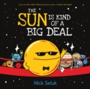 The Sun Is Kind of a Big Deal - Book