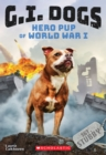 G.I. Dogs: Sergeant Stubby, Hero Pup of World War I (G.I. Dogs #2) : Hero Pup of World War I - Book