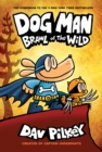 Dog Man 6: Brawl of the Wild - Book