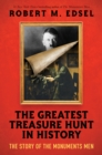 The Greatest Treasure Hunt in History: The Story of the Monuments Men (Scholastic Focus) - Book