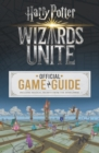 Wizards Unite: The Official Game Guide - Book