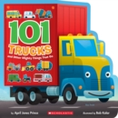 101 Trucks: And Other Mighty Things That Go - Book