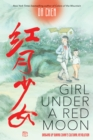 Girl Under a Red Moon: Growing Up During China's Cultural Revolution (Scholastic Focus) - Book
