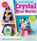 GROW YOUR OWN CRYSTAL MINI WORLDS - Book