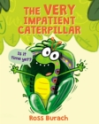 The Very Impatient Caterpillar - Book