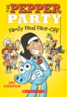 The Pepper Party Family Feud Face-Off (The Pepper Party #2) - Book