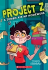 A Zombie Ate My Homework (Project Z #1) - Book