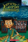 The End of Orson Eerie? A Branches Book (Eerie Elementary #10) - Book
