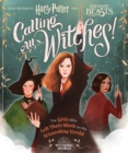 Calling All Witches! The Girls Who Left Their Mark on the Wizarding World - Book