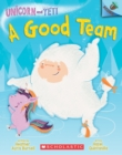 A Good Team: An Acorn Book (Unicorn and Yeti #2) - Book