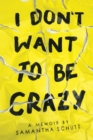 I Don't Want To Be Crazy - Book