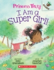 I Am a Super Girl!: An Acorn Book (Princess Truly #1) - Book