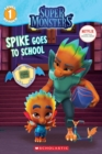 Spike Goes to School (Super Monsters Level One Reader) - Book
