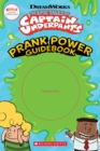 The Epic Tales of Captain Underpants: Prank Power Guidebook - Book