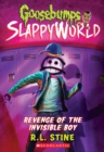 Revenge of the Invisible Boy (Goosebumps SlappyWorld #9) - Book