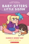 Karen's Worst Day (Baby-sitters Little Sister Graphic Novel #3) - Book