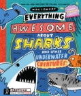 Everything Awesome About Sharks and Other Underwater Creatures! - Book