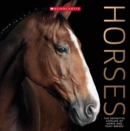 Horses : The Definitive Catalog of Horse and Pony Breeds - Book