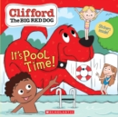 It's Pool Time! (Clifford the Big Red Dog Storybook) - Book