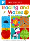 Pre-K Big Skills Workbook: Tracing and Mazes (Scholastic Early Learners) - Book