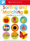 Pre-K Extra Big Skills Workbook: Sorting and Matching (Scholastic Early Learners) - Book