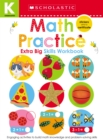Math Practice (Scholastic Early Learners: Kindergarten Extra Big Skills Workbook) - Book